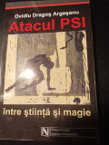 ATACUL PSI INTRE STIINTA SI MAGIE -OVIDIU DRAGOS ARGEȘANU, NEMIRA 2003,247 PAG