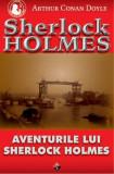 Aventurile lui Sherlock Holmes-Arthur C. Doyle(Aldo Press)