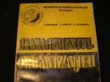 MANAGEMENTUL ORGANIZATIEI-UNIVERSITATEA - ROMANO- AMERICANA-FONDATA/1991-807 PG-, Alta editura