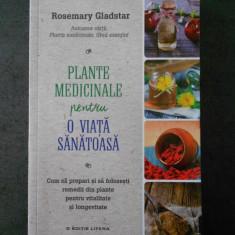 ROSEMARY GLADSTAR - PLANTE MEDICINALE PENTRU O VIATA SANATOASA