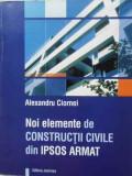 NOI ELEMENTE DE CONSTRUCTII CIVILE DIN IPSOS ARMAT-ALEXANDRU CIORNEI