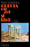 Grecia cu zei si fara