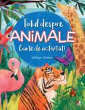 Totul despre animale. Carte de activități
