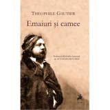 Emaiuri si camee | Theophile Gautier