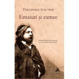 Emaiuri si camee | Theophile Gautier, Tracus Arte