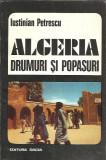 Algeria drumuri si popasuri - Iustinian Petrescu