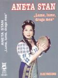 Caseta audio: Aneta Stan - Lume, lume, draga mea ( Electrecord STC1401 ), Casete audio