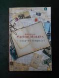 ANTONIO MUNOZ MOLINA - IN NOAPTEA TIMPULUI (usor uzata)