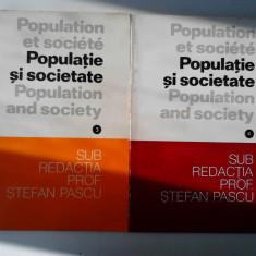 Populatie Si Societate Studii De Demografie Istorica (Vol.3 si 4) - Stefan Pascu