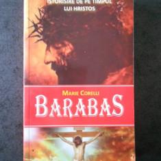 MRIE CORELLI - BARABAS. ISTORISIRE DE PE TIMPUL LUI HRISTOS