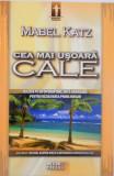 CEA MAI USOARA CALE de MABEL KATZ, 2009
