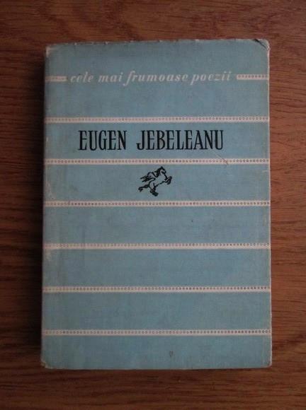 Eugen Jebeleanu - Poezii (Colectia Cele mai frumoase poezii)