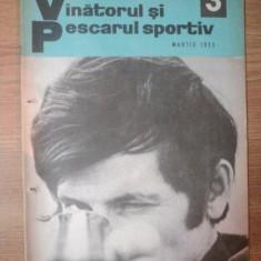 REVISTA &quot,VANATORUL SI PESCARUL SPORTIV&quot, , NR. 3 , MARTIE 1973