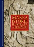 Marea istorie ilustrata a Romaniei si a republicii Moldova/Ioan-Aurel Pop, Ioan Bolovan