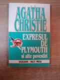 EXPRESUL DE PLYMOUTH SI ALTE POVESTIRI de CHRISTIE AGATHA , Bucuresti 1993