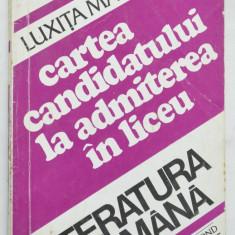 Cartea Candidatului la admiterea in liceu - Literatura Romana