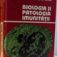 BIOLOGIA SI PATOLOGIA IMUNITATII , 1981 Autor: STAFAN BERCEANU , EUGENIU PAUNESCU