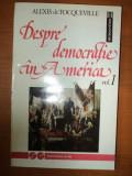 DESPRE DEMOCRATIE IN AMERICA,VOL.1-ALEXIS DE TOQUEVILLE