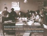 Album: Un secol de activitate în România / A Century of Activity in Romania