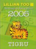 Lillian Too Horoscop Feng Shui 2005 - Tigru
