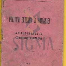 IOAN C. FILITTI - POLITICA EXTERNA A ROMANIEI SI ATITUDINEA EI IN CONFLICTUL EUROPEAN, 1916