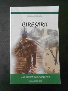 CONSTANTIN CHIRITA - CIRESARII volumul 5, DRUM BUN, CIRESARI!