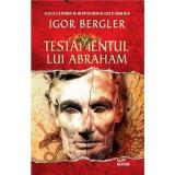TESTAMENTUL LUI ABRAHAM. Igor Bergler. brosata