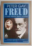 Sigmund Freud. O viata pentru timpul nostru – Peter Gay