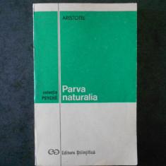 ARISTOTEL - PARVA NATURALIA. SCURTE TRATATE DE STIINTE NATURALE