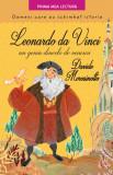 Leonardo da Vinci, un geniu dincolo de veacuri. Oameni care au schimbat istoria