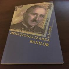 VON HAYEK, DENATIONALIZAREA BANILOR.O ANALIZA A TEORIEI SI PRACTICII MONEDELOR..