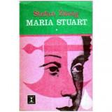 Maria Stuart - volumul I si II, Stefan Zweig