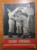 Scena si ecranul nr.16/1957-colea rautu,cica petrescu,filmul ciulini baraganului