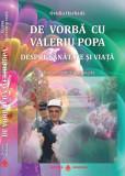 Cumpara ieftin De vorba cu Valeriu Popa (DVD inclus) despre sanatate si viata-editie revizuita si adaugita., Ovidiu Harbada