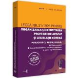 Legea nr. 51/1995 pentru organizarea si exercitarea profesiei de avocat si legislatie conexa 2020 |