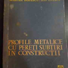 Profile Metalice Cu Pereti Subtiri In Constructii - Mircea Popescu-ion Otescu ,547278