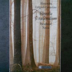 ALEXANDRA LAIGNEL LAVASTINE - FILOZOFIE SI NATIONALISM. PARADOXUL NOICA
