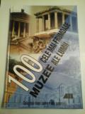 100 CELE MAI FRUMOASE MUZEE ALE LUMII - ALL - ALBUM