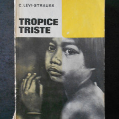 C. LEVI STRAUSS - TROPICE TRISTE