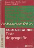 Cumpara ieftin Bacaulauret 2000. Teste De Geografie - Nicolae Ilinca, Nicolae Lazar