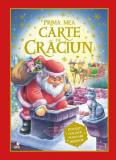Prima mea carte de Crăciun. Povești, colinde, podoabe și merinde