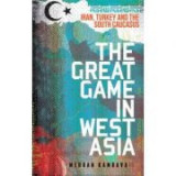 The Great Game in West Asia - Mehran Kamrava