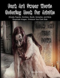 Dark Art Swear Words Coloring Book for Adults: Ghostly Figures, Zombies, Skulls, Vampires, and More. Grayscale Images...Embrace Your Dark Side
