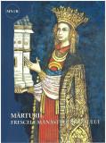 Marturii. Frescele Manastirii Argesului | Lucretia Patrascanu, Emanuela Cernea