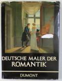 DEUTSCHE MALER DER ROMANTIK , von HUBERT SCHRADE , 1967