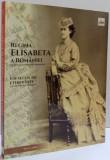REGINA ELISABETA A ROMANIEI , UN SECOL DE ETERNITATE , 2016