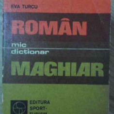 MIC DICTIONAR ROMAN-MAGHIAR - EVA TURCU