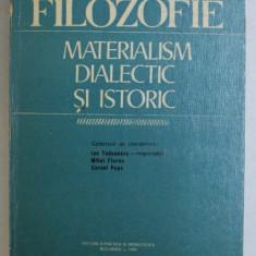 FILOZOFIE - MATERIALISM DIALECTIC SI ISTORIC de ION TUDOSESCU ...CORNEL POPA , 1976