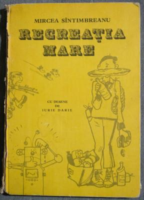 Mircea Sîntimbreanu - Recreația mare (cu desene de Iurie Darie) (ed. a IV-a, ad. foto