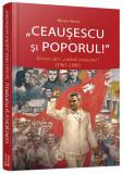 Ceausescu si poporul!   Mioara Anton, Cetatea de Scaun
